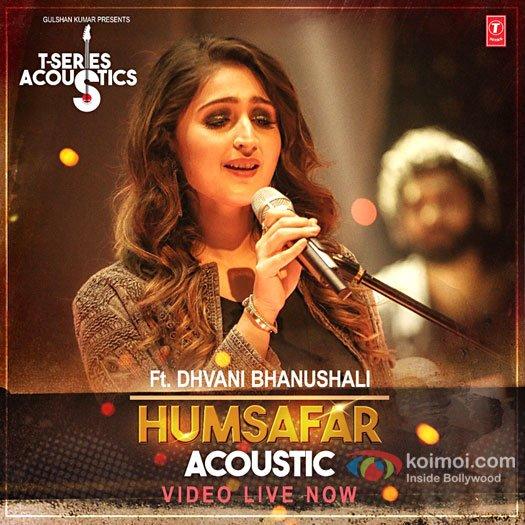 T-Series unveils Dhvani Bhanushali's acoustic version of 'Humsafar'