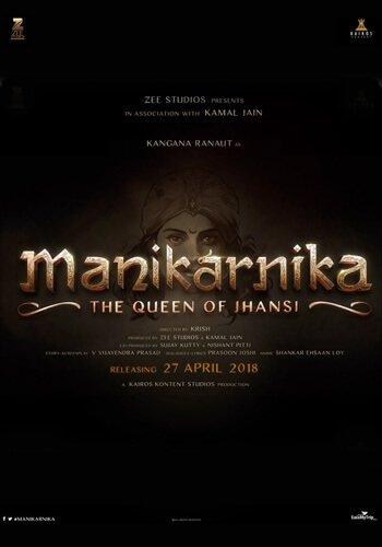 Manikarnika – The Queen Of Jhansi
